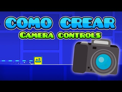 COMO CREAR 4! Camera Controls en tu nivel - Geometry Dash