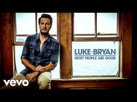 Luke Bryan - Most People Are Good (Audio)