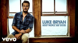 Luke Bryan - Most People Are Good (Official Audio)
