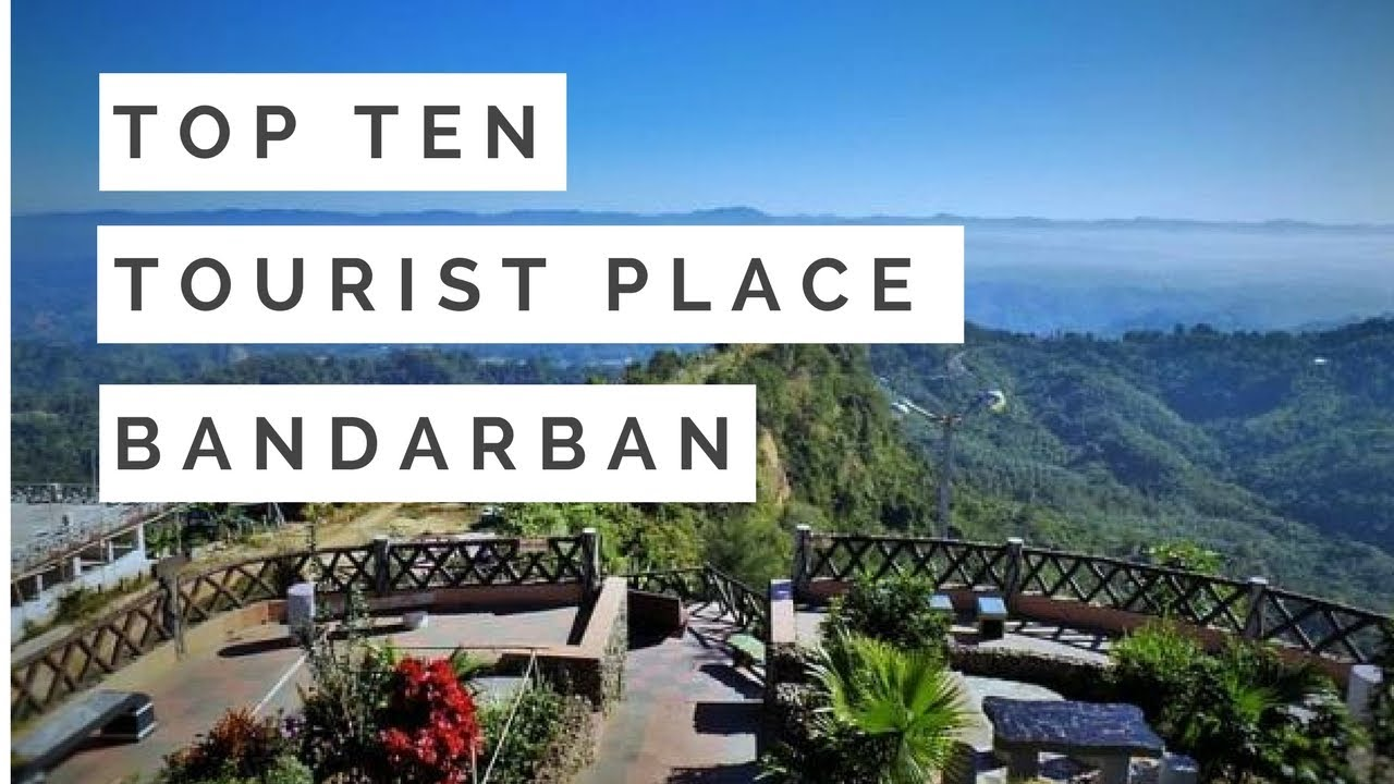 Top 10 Tourist Attraction Place To Visit In Bandarban Most Beautiful Place Of Hill Side