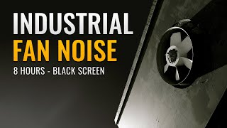 Industrial Fan Noise | 8 Hours | Noise Cancelling Sound | Black Screen