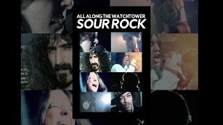 All Along The Watchtower: Sour Rock