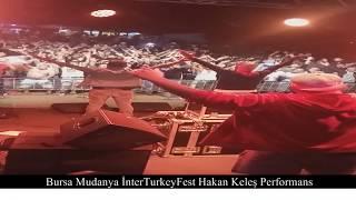 Bursa Mudanya 30 Ağustos Zafer Bayramı İnterTurkeyFest Hakan Keleş Performans
