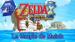 The Legend of Zelda: Phantom Hourglass épisode 10: Le temple de Mutoh