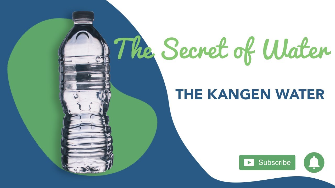 The Secret of Water : The Kangen Water