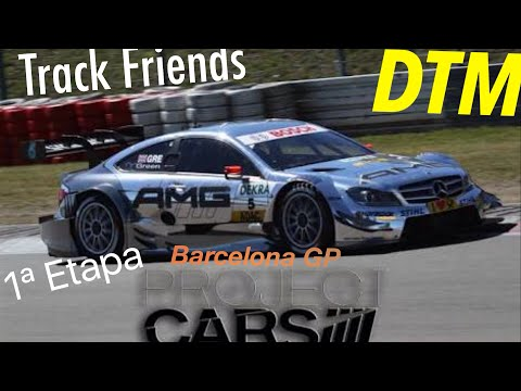 Track Friends | DTM 2a temporada  | 1a etapa | Barcelona GP