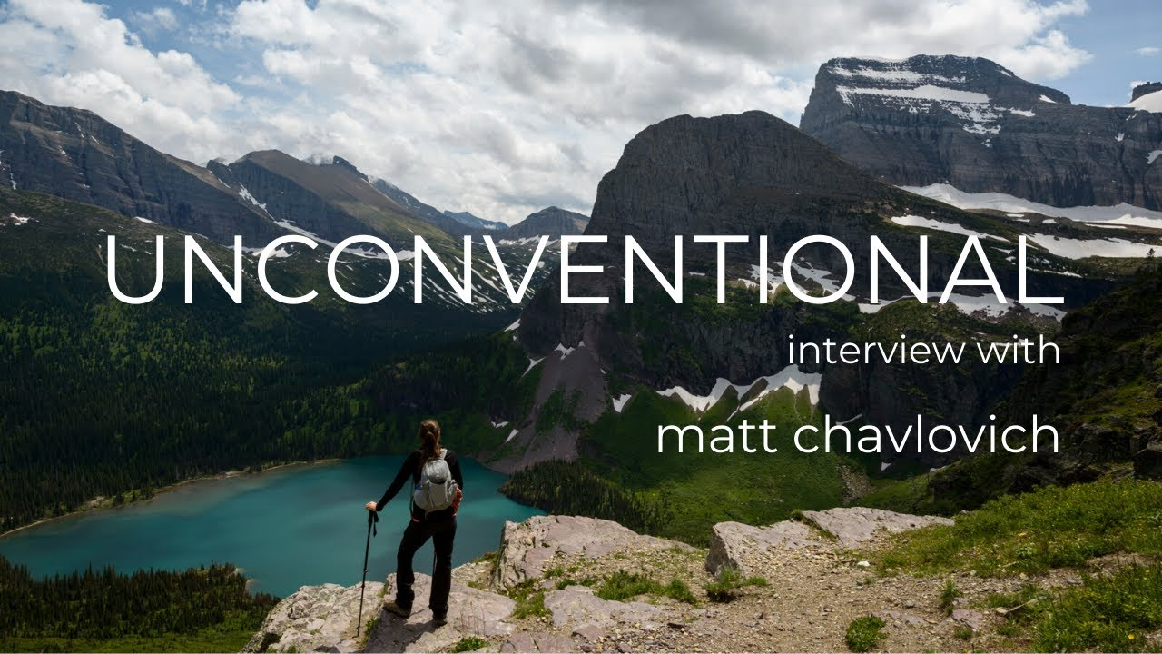 UNCONVENTIONAL Episode #4 - Matt Chavlovich