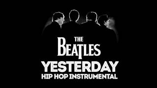 Yesterday Free The Beatles Hip Hop Instrumental