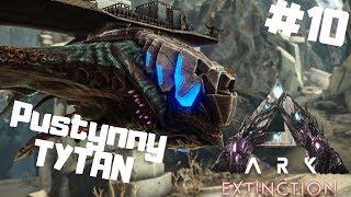 ARK Extinction PL #10 - Pierwszy Tytan na Serverze | Ark: Survival Evolved gameplay po polsku
