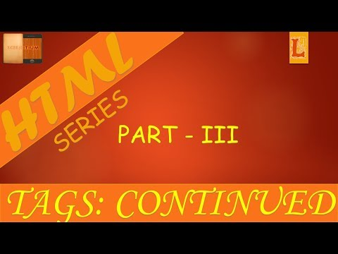 HTML Introduction Part 3 : Tags Continued - YouTube