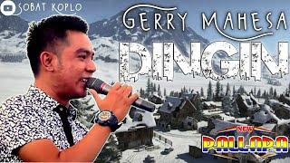 Dingin - Gerry Mahesa - New pallapa