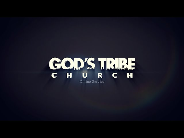 God's Tribe Sermon: 9/8/2020
