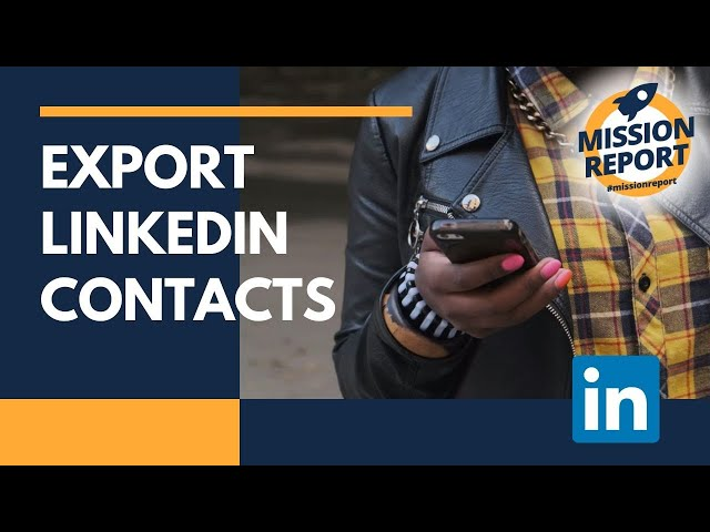 #missionreport - How to Export Linkedin Contacts