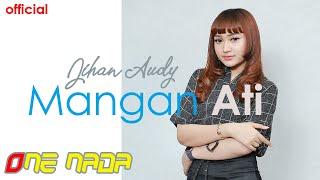 Jihan Audy - MANGAN ATI | ONE NADA