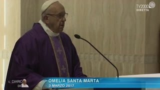 Omelia di Papa Francesco a Santa Marta del 3 marzo 2017