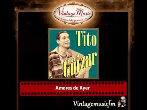 Tito Guizar – Amores de Ayer