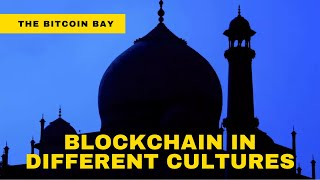 How is Blockchain Perceived by Different Cultures?