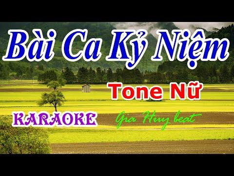 Bài Ca Kỷ Niệm -  karaoke -  Tone Nữ - gia huy beat - Karaoke - Bài Ca Kỷ Niệm