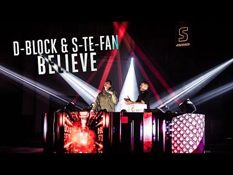 Смотреть клип D-Block & S-Te-Fan - Believe