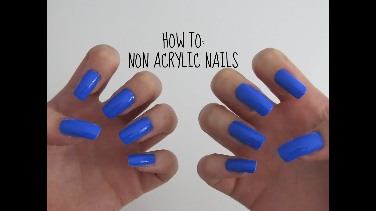 HOW TO: NON ACRYLIC NAILS - YouTube