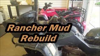 Honda Rancher 350 Rebuild for Mud!