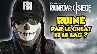 RAINBOW SIX : RUINÉ PAR LE CHEAT ET LE LAG? (Epic Test)
