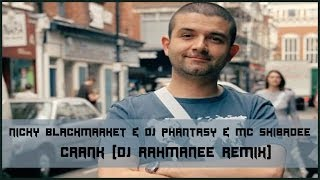 Nicky Blackmarket & DJ Phantasy & MC Skibadee - Crank (DJ Rahmanee Remix)