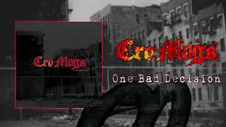 Cro-Mags - One Bad Decision (Audio)