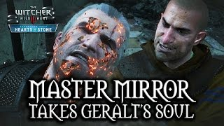 The Witcher 3: Wild Hunt - Hearts of Stone - Master Mirror takes Geralt's soul
