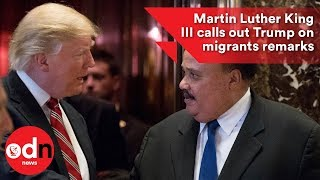 2018-01-15-18-26.Martin-Luther-King-III-calls-out-Trump-on-immigration-remarks