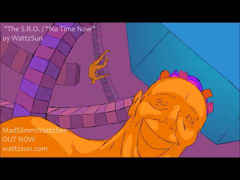 The S.R.O. & No Time Now - WattzSun
