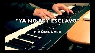 Ya No Soy Esclavo | No Longer Slaves Christine D'Clario ft. Julio Melgar (Piano Cover)
