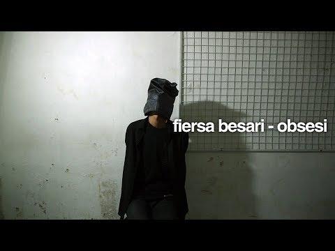 FIERSA BESARI - Obsesi
