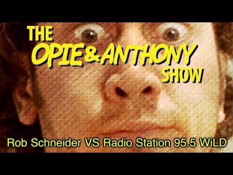 Opie & Anthony: Rob Schneider Vs Radio Station 95 5 WiLD (11/18/09)