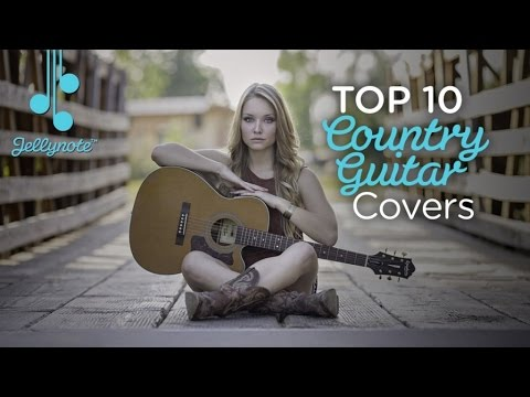 Top 10 Country Guitar Covers