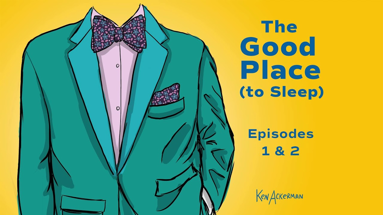 670 - The Good Place to Sleep - Episodes 1 & 2