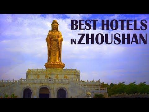 Best Hotels and Resorts of Zhoushan, China
