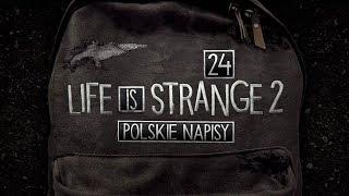 Life is Strange 2 (Napisy PL) #24 - Zakończenie (Po Polsku / Gameplay PL / Zagrajmy w)