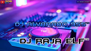 CINTA TAK BERSYARAT TERBARU 2021 REMIX DJ ALVARADO 955™ X DJ RAJA ELF™ BATAM ISLAND