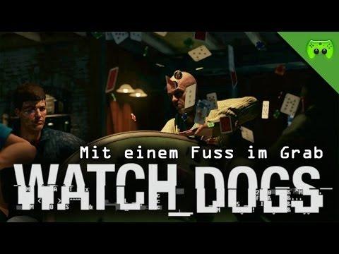 WATCH DOGS # 15 - Mit einem Fuss im Grab  «»  Let's Play Watch dogs   HD