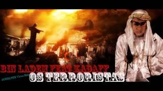 Bin ladem feat Kadaff - Os Terroristas (BRASIL E ANGOLA) Studios KL Produtora
