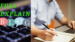 full explain blog  blog kay hota  blogging kase kare  blogger kon hota