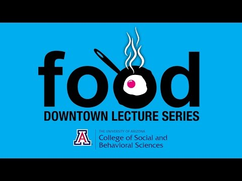 Downtown Lecture Series: We Eat What We Are