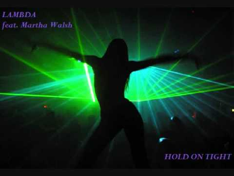 Lambda feat. Martha Wash - Hold On Tight (Original)