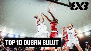 Top 10 Dusan Bulut 2016 - FIBA 3x3