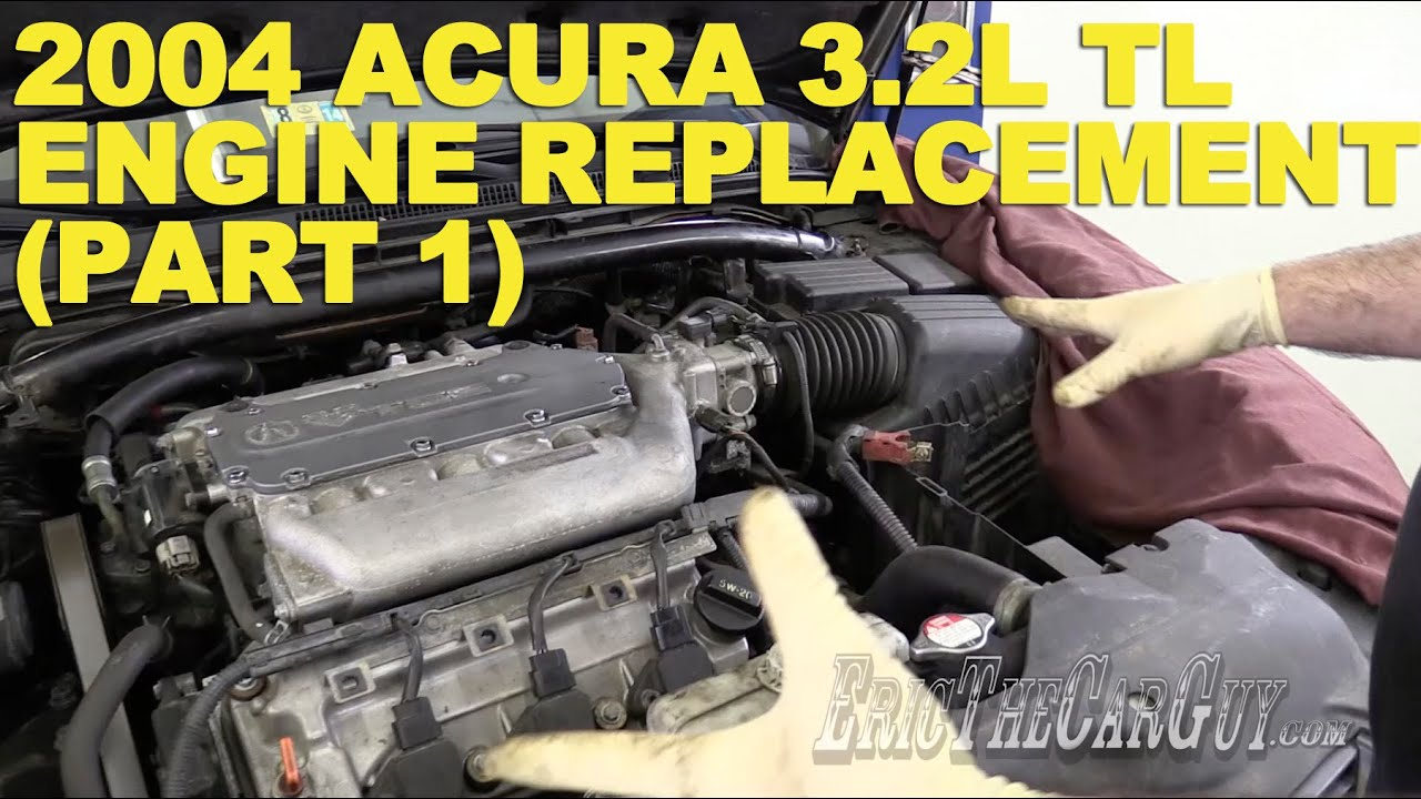 2004 acura 3 2l tl engine replacement part 1 youtube rh youtube com 2004 Acura TL Turbo 2004 Acura TL Fog Lights