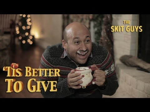 Skit Guys – 'Tis Better to Give