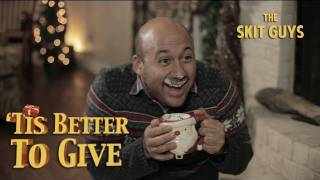 Skit Guys - 'Tis Better to Give