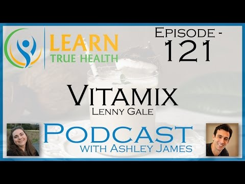 ▶-vitamix---lenny-gale-&-ashley-james---#121-◀