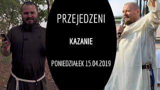 Rekolekcje PRZEJEDZENI [kazanie poniedziałek 15.04.2019] Tomasz Nowak OP | Szymon Janowski OFMCap